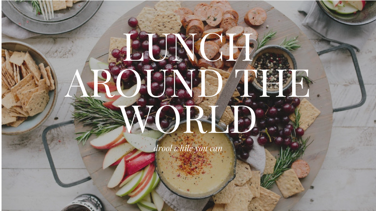 What's Lunch Like Around The World?