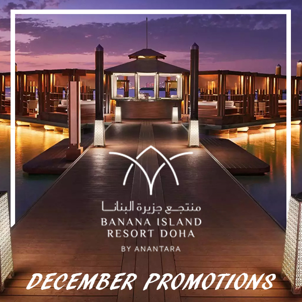 Banana Island December Promotions All About Qatar